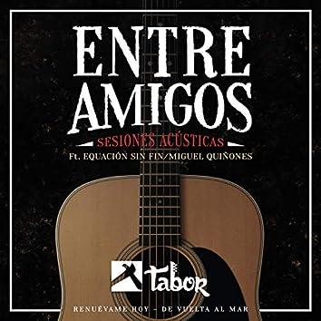 Entre Amigos (Sesiones Acústicas)