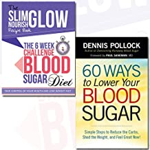Blood Sugar Diet and 60 Ways to Lower Your Blood Sugar 2 Books Bundle Collection - Simple Steps to Reduce the Carbs, Shed the Weight, and Feel Great Now!, The 6 Week Challenge