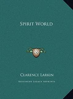 Spirit World by Clarence Larkin (2010-09-10)