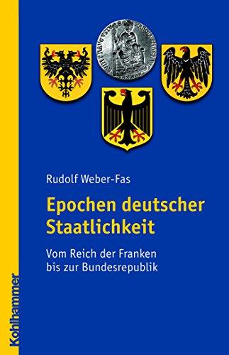 Epochen deutscher Staatlichkeit: Vom Reich der Franken bis zur Bundesrepublik