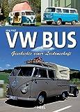 VW Bus: Geschichte einer Leidenschaft (German Edition)