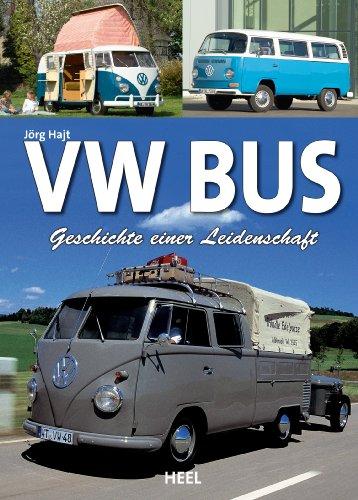 VW Bus: Geschichte einer Leidenschaft