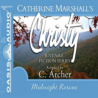 Midnight Rescue     Christy Series, Book 4              By:                                                                                                                                 Catherine Marshall,                                                                                        C. Archer (adaptation)                               Narrated by:                                                                                                                                 Jaimee Draper                      Length: 2 hrs and 27 mins     Not rated yet     Overall 0.0