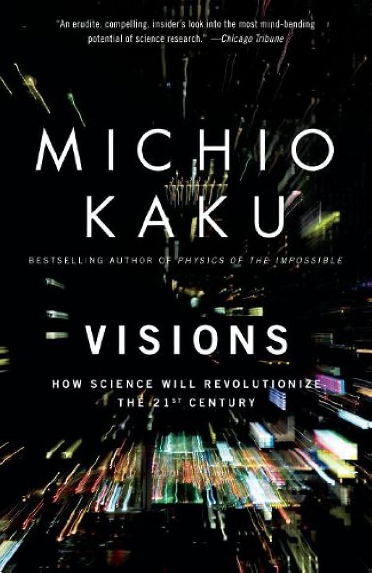行商人びっくりしたフレキシブルVisions: How Science Will Revolutionize the 21st Century (English Edition)