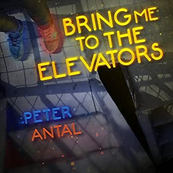 Bring Me To The Elevators