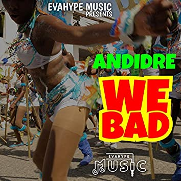 We Bad