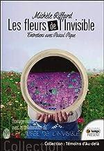 Les fleurs de l'invisible - Entretiens avec Pascal Pique de Michèle Riffard