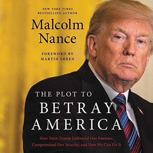 The Plot to Betray America Audiobook By Malcolm Nance cover art