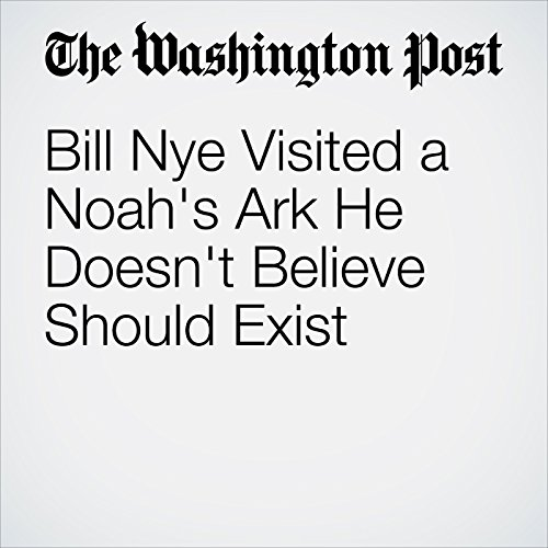 Bill Nye Visited a Noah's Ark He Doesn't Believe Should Exist cover art