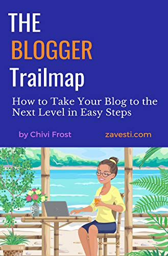 Book: The Blogger Trailmap - How to Take Your Blog to the Next Level in Easy Steps by Chivi Frost