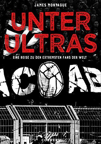 Unter Ultras: Eine Reise zu den extremsten Fans der Welt