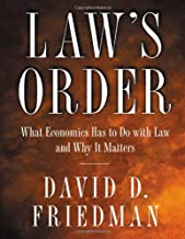 Law's Order: What Economics Has to Do with Law and Why It Matters.