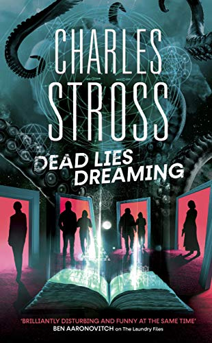 Dead Lies Dreaming: Book 1 of the New Management, A new adventure begins in the world of the Laundry Files by [Charles Stross]