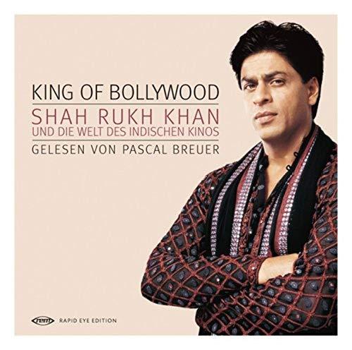 King of Bollywood - Shah Rukh Khan und die Welt des indischen Kinos