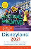 The Unofficial Guide to Disneyland 2021 (The Unofficial Guides)