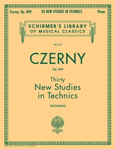 Thirty New Studies in Technics, Op. 849 (Schirmer's Library of Musical Classics): Schirmer Library of Classics Volume 272 Piano Technique