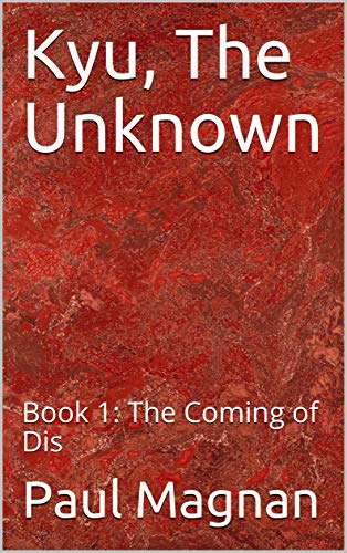 Kyu, The Unknown: Book 1: The Coming of Dis (English Edition)