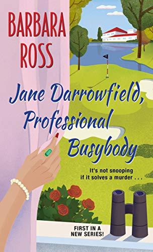 Jane Darrowfield, Professional Busybody by [Barbara Ross]