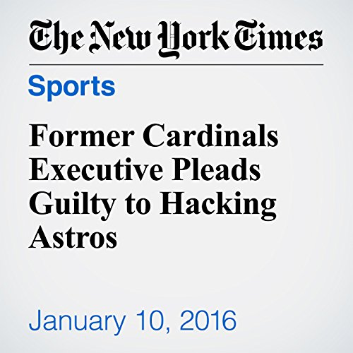 Former Cardinals Executive Pleads Guilty to Hacking Astros audiobook cover art