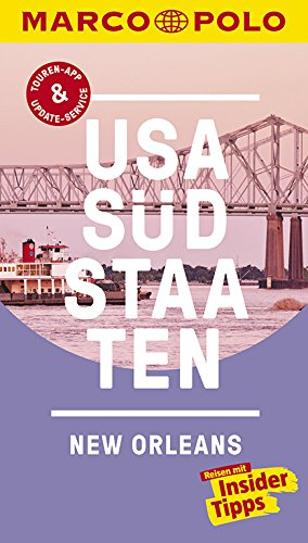 MARCO POLO Reiseführer USA Südstaaten: Reisen mit Insider-Tipps. Inklusive kostenloser Touren-App & Update-Service
