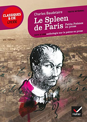 Le Spleen de Paris (Petits poèmes en prose): suivi d'un parcours sur le poème en prose