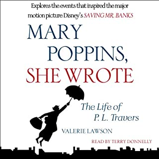 Mary Poppins, She Wrote     The Life of P. L. Travers              By:                                                                                                                                 Valerie Lawson                               Narrated by:                                                                                                                                 Terry Donnelly                      Length: 14 hrs and 12 mins     2 ratings     Overall 4.0