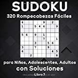 Sudoku: 320 Rompecabezas Fáciles de Sudoku con Soluciones para Niños, Adolescentes, Adultos. Desafía tu cerebro (Libro 7)
