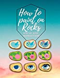 How to paint on Rocks Step by Step Instructions: the art of stone painting book | rock painting for beginners | easy rock painting ideas for adults