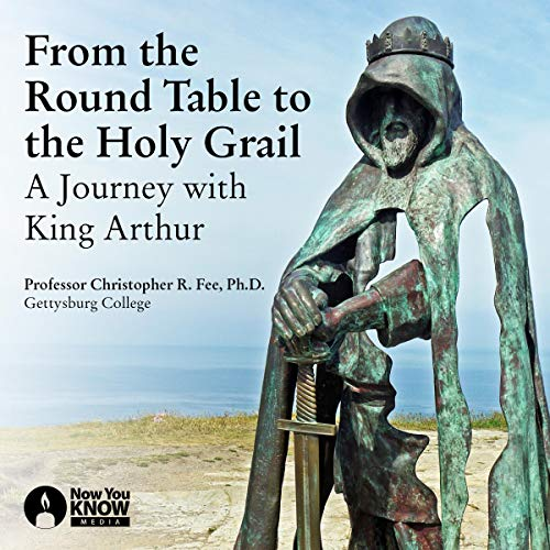 From the Round Table to the Holy Grail: A Journey with King Arthur cover art