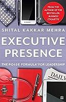 Executiv Presence: The Poise Formula for leadership