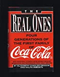 The Real Ones: Four Generations of the First Family of Coca-cola