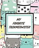 My Favorite Taskmeowster: Cat Co-Worker - Funny At Home Pet Lover Gift - Feline - Cat Lover - Furry Co-Worker - Meow