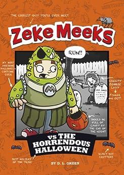 Zeke Meeks vs the Horrendous Halloween by [D.L. Green, Josh Alves]