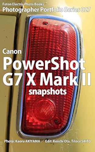 Foton Electric Photo Books Photographer Portfolio Series 027 Canon PowerShotG7 X Mark II snapshots (English Edition)