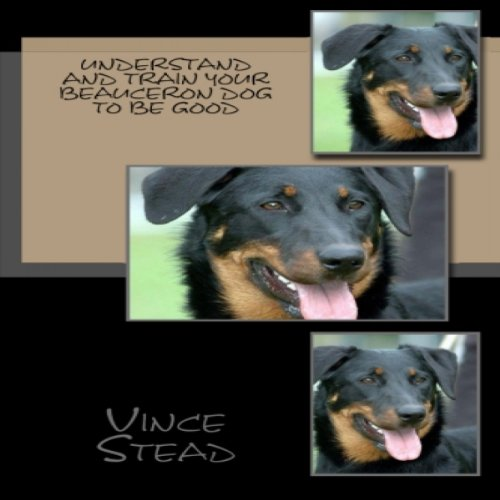 Understand and Train Your Beauceron Dog to Be Good audiobook cover art