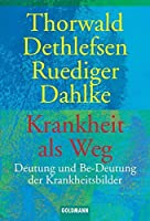Krankheit als Weg by Thorwald; Dahlke, Rudiger Dethlefsen(1905-06-12)