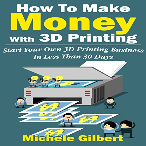 How to Make Money with 3D Printing audiobook cover art