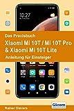 Das Praxisbuch Xiaomi Mi 10T / Mi 10T Pro & Xiaomi Mi 10T Lite - Anleitung für Einsteiger