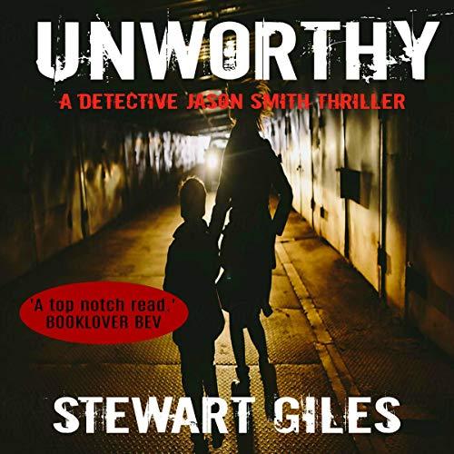 Unworthy Audiobook By Stewart Giles cover art