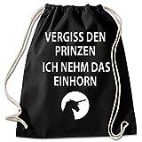 Shirt & Stuff / Turnbeutel mit Spruch/Bedruckte Sportbeutel - Sprüche auswählbar/Baumwolle schwarz/vergiss den Prinzen ich nehm das Einhorn