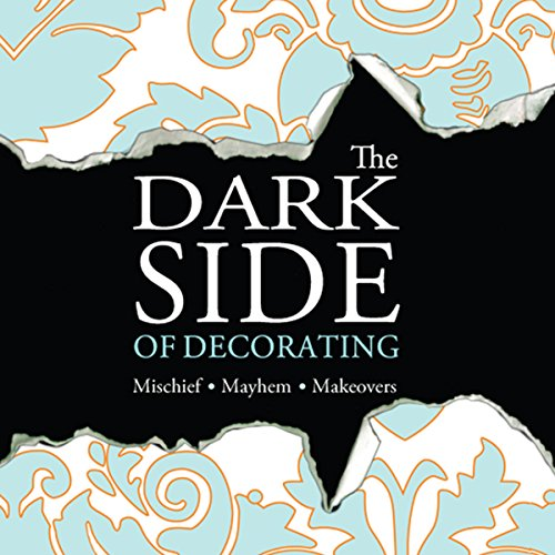 The Dark Side of Decorating audiobook cover art