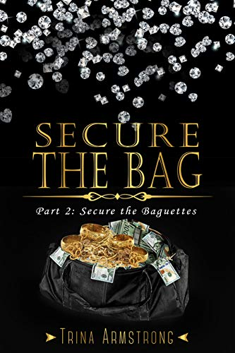 Secure the Bag: Part 2: Secure the Baguettes (Secure the Bag Series) (English Edition)