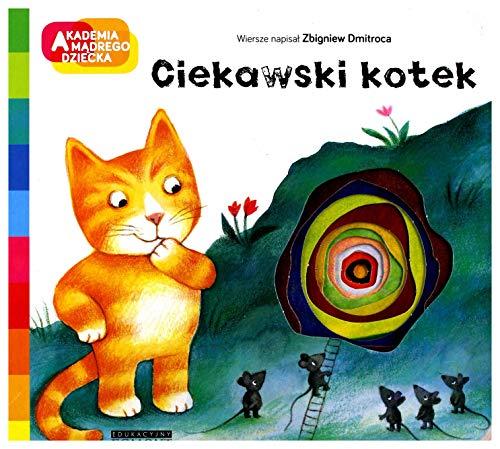 Ciekawski kotek. Akademia mądrego dziecka. A to ciekawe