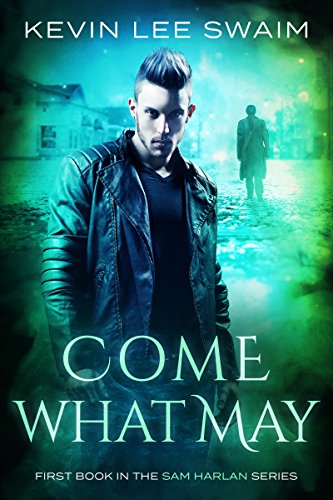Come What May by Kevin Lee Swaim ebook deal