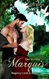 Der dunkle Marquis: Regency Lords & Ladys