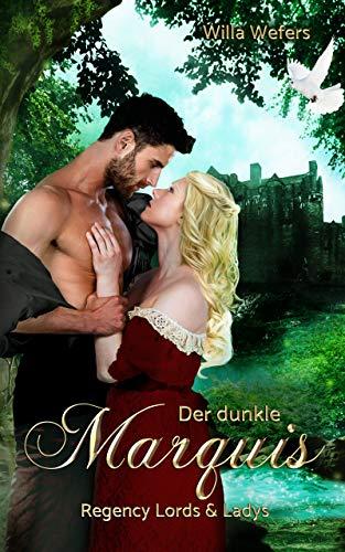 Der dunkle Marquis: Regency Lords & Ladys