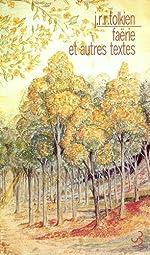 Faërie et autres textes de John Ronald Reuel Tolkien