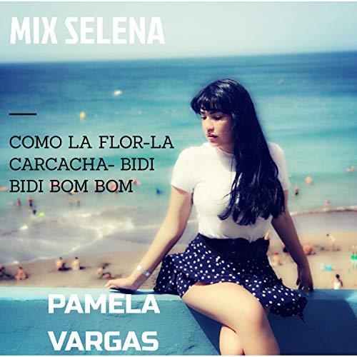 Mix Selena (Como la flor, La Carcacha, Bidi bidi bom bom)