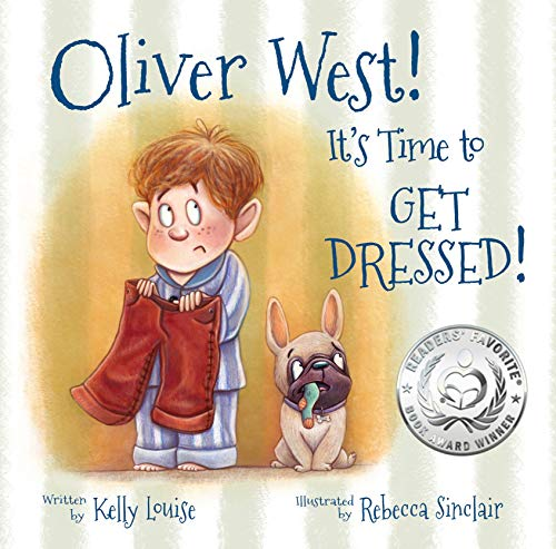 Oliver West! It's Time to Get Dressed! (Award Winning Book)