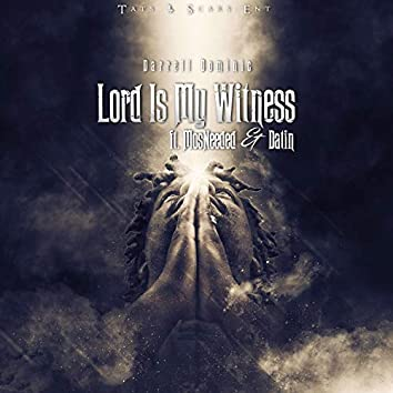 Lord Is My Witness (feat. MosNeeded & Datin)